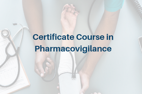 Certificate Course in Pharmacovigilance