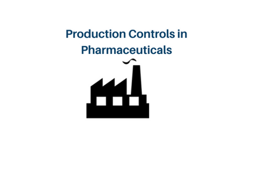 Production Controls in Pharmaceuticals