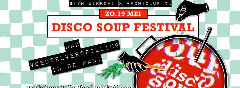 Disco Soup Festival   SFYN Utrecht x Vechtclub XL