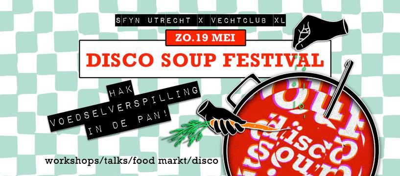 Disco Soup Festival | SFYN Utrecht x Vechtclub XL
