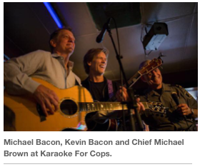 Michael Bacon, Kevin Bacon and Chief Michael Brown at Karaoke For Cops.