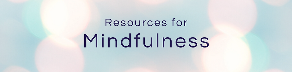Resources for Mindfulness.png