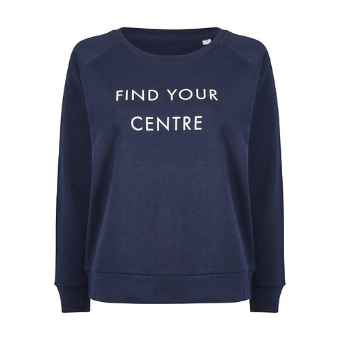 """Organic Cotton Sweat """"Find Your Centre"""""""
