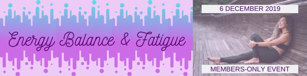 Energy Balance & Fatigue Members' Event.