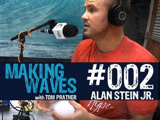 Making Waves Podcast | Episode #002 Alan Stein Jr