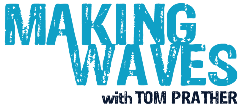 Making Waves with Tom Prather Podcast
