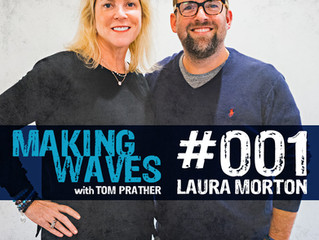 Making Waves Podcast | Episode #001 Laura Morton