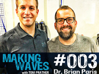 Making Waves Podcast | Episode 003 Dr. Brian Paris