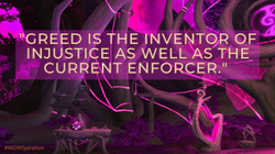 _Greed is the inventor of injustice as w