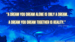 _A dream you dream alone is only a dream