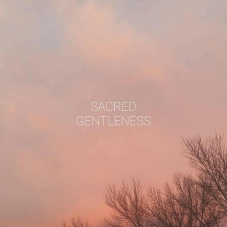 Sacred Gentleness