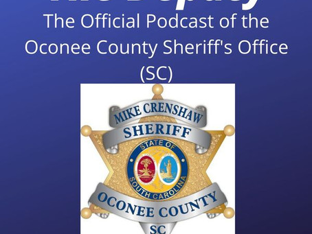 Oconee County Sheriff's Office Announces Creation and Debut of The Deputy Podcast