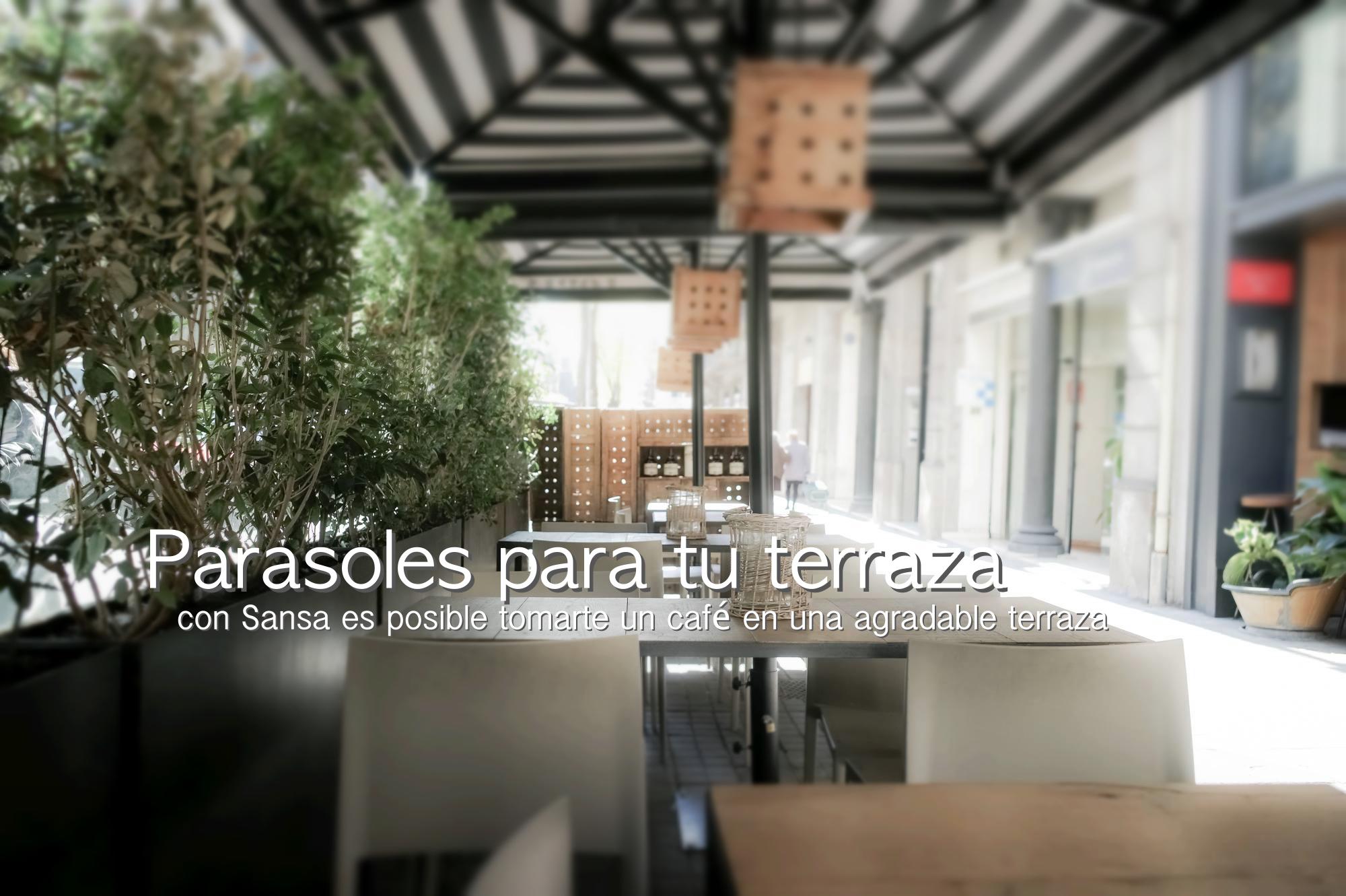 SANSA PARASOLS PARA TU TERRAZA
