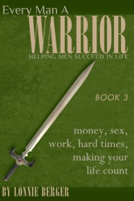Book 3: Money, Sex, Work, Dealing with Hard Times, Making Your Life Count