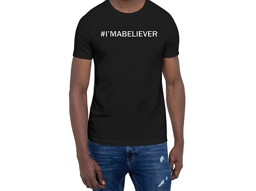 #I'MABELIEVER Unisex T-shirt (Black Only)