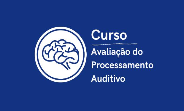 Curso de Avaliação do Processamento Auditivo