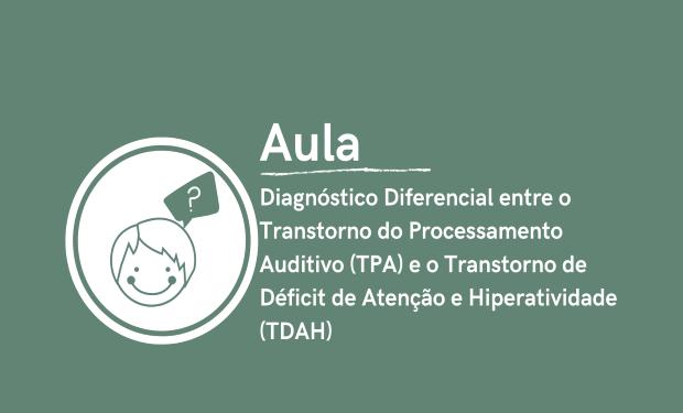 Diagnóstico Diferencial entre o TPA e o TDAH