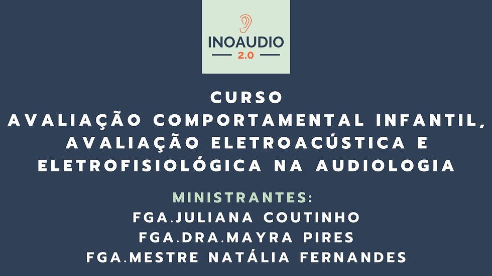 Curso de Avaliação Comportamental Infantil, Eletroacústica e Eletrofisiológica