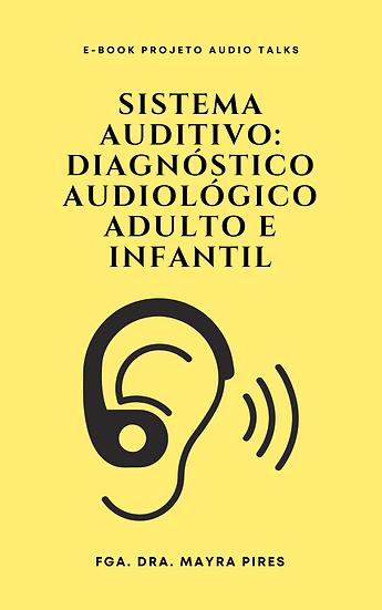 E-book Sistema Auditivo: Diagnóstico Audiológico Adulto e Infantil