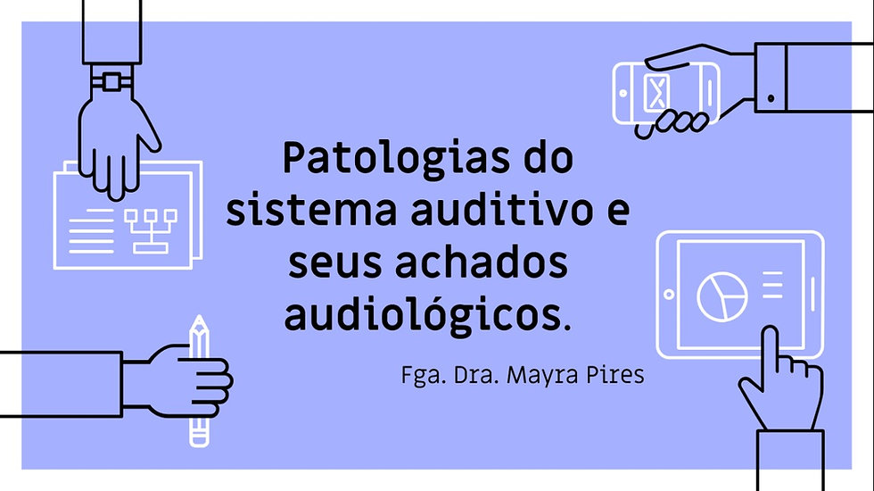 Patologias do sistema auditivo e seus achados audiológicos