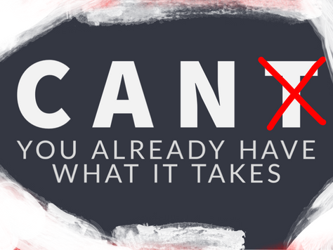 CAN'T: You already have what it takes