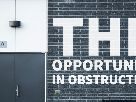 The Opportunity In Obstruction