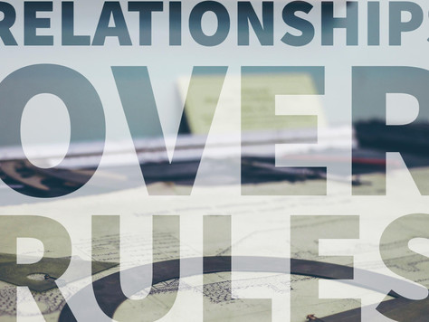 Relationships Over Rules