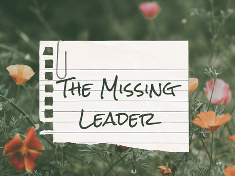 THE MISSING LEADER...