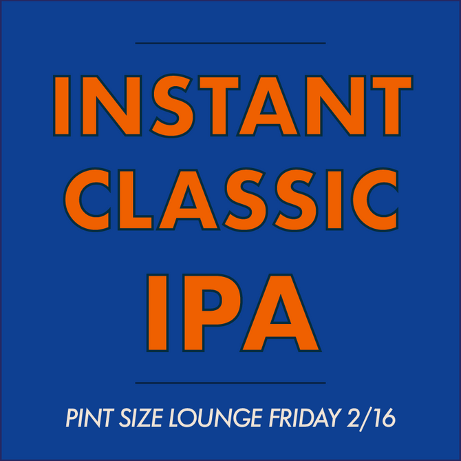 Join us this Friday - Instant Classic IPA on tap