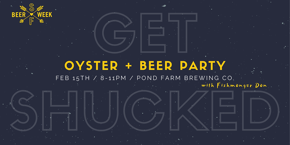 Get Shucked: Oyster + Beer Party