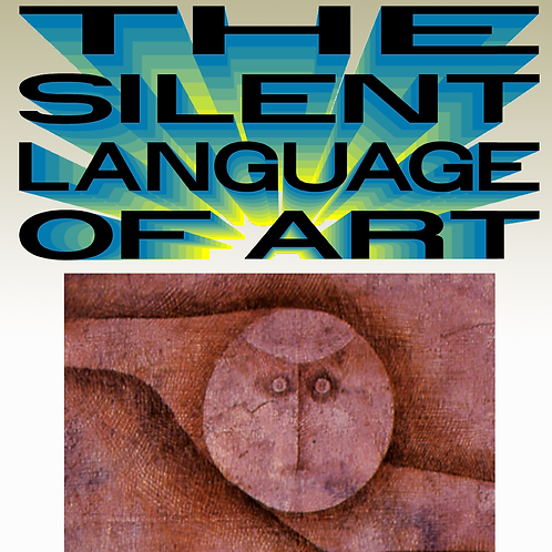 THE SILENT LANGUAGE OF ART