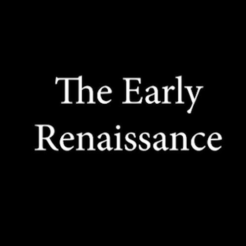EARLY RENNAISANCE