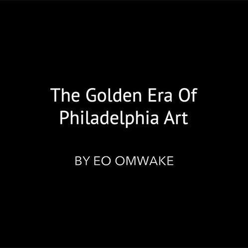 THE GOLDEN ERA OF PHILA ART
