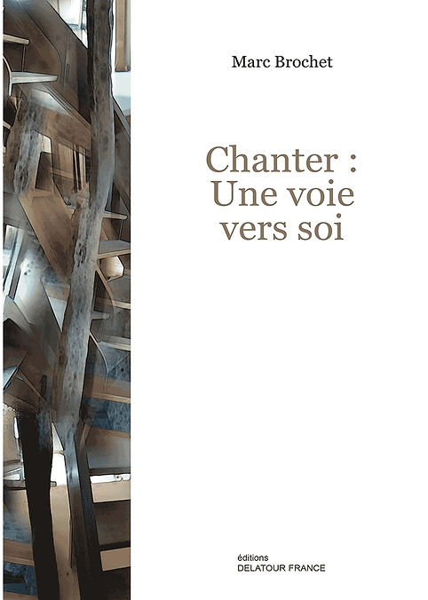 """Marc Brochet. Le livre """"Chanter une voie vers soi"""""""