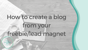 How to create a blog from your freebie/lead magnet