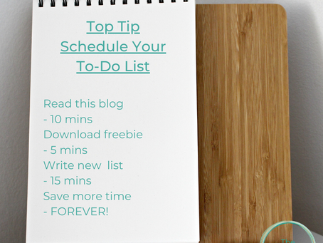 TOP TIP! Scheduling Your To Do List