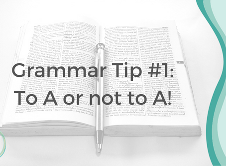 Grammar Tip #1: To A or not to A?