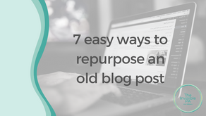 7 easy ways to repurpose an old blog post