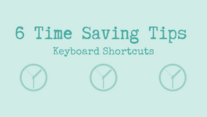 6 Time Saving Tips - Keyboard Shortcuts