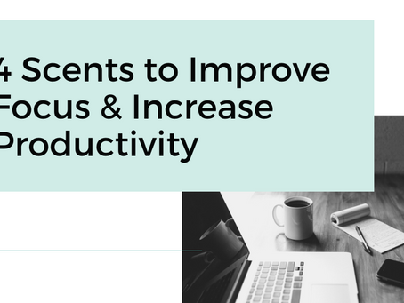 4 Scents To Improve Focus & Increase Productivity