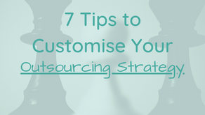7 Tips To Customise Your Outsourcing Strategy