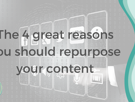The 4 Great Reasons You Should Repurpose Your Content