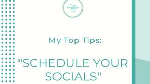 Schedule Your Socials - Top Tips!