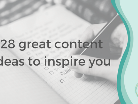 28 great content ideas to inspire you