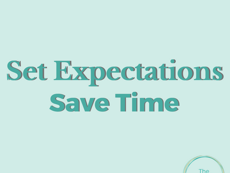 Setting Expectations to Save Time ⏰
