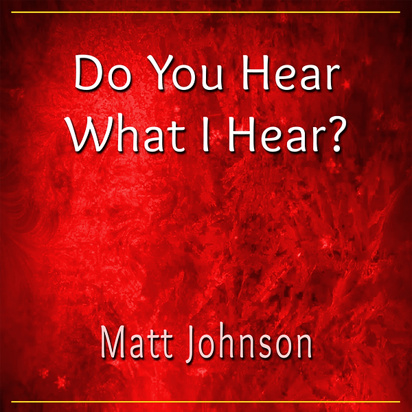 Do_You_Hear_What_I_Hear?-MattJohnson_COV