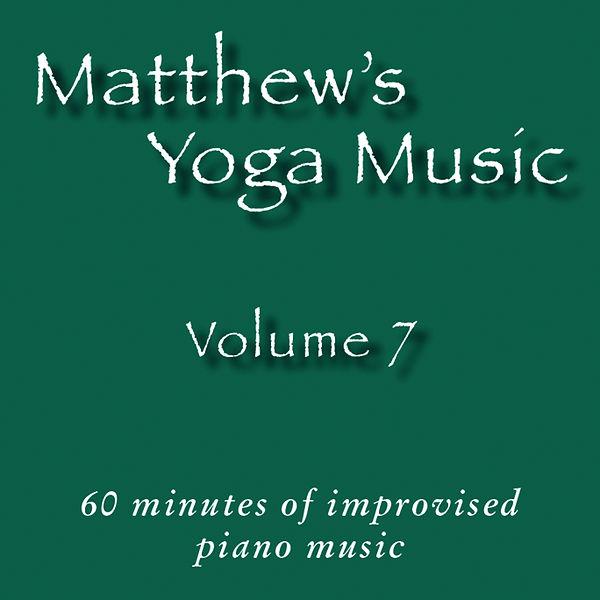 Matthew's Yoga Music ~ Volume 7 - COVER