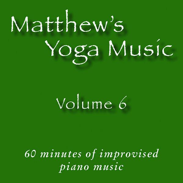 Matthew's Yoga Music ~ Volume 6 - COVER