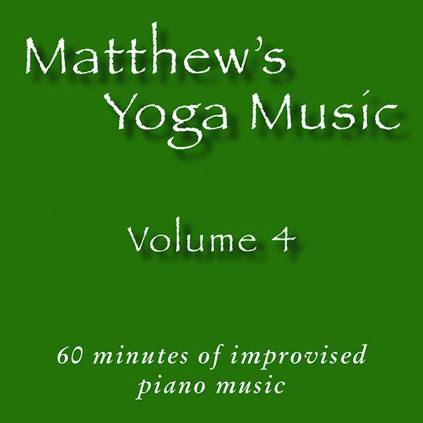 Matthew's Yoga Music ~ Volume 4 - COVER