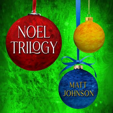 Noel Trilogy-MattJohnson_COVER-large.png